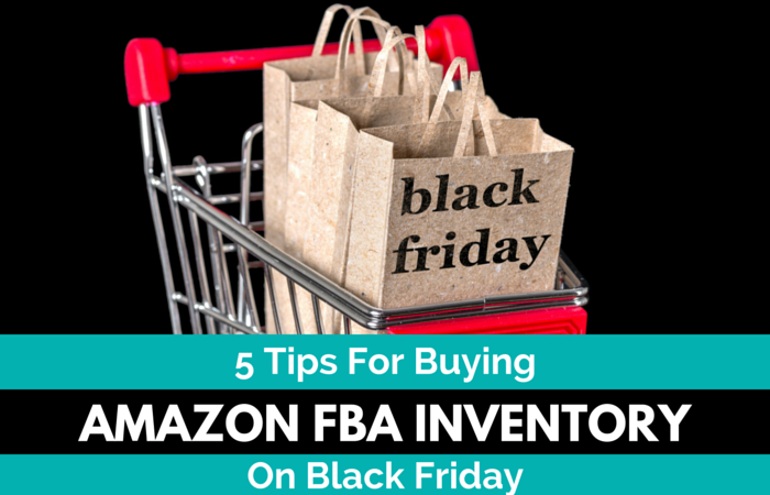 5 Tips For Buying Amazon FBA Inventory On Black Friday