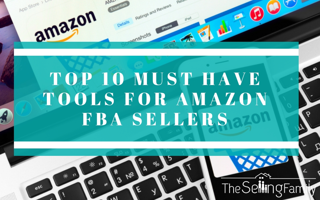 Fbas Beyond Basics Talk By Jessica >> Top 10 Must Have Tools For Amazon Fba Sellers The Selling Family