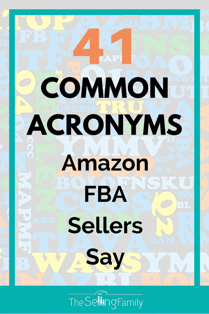 41 Common Acronyms Amazon FBA Sellers Say