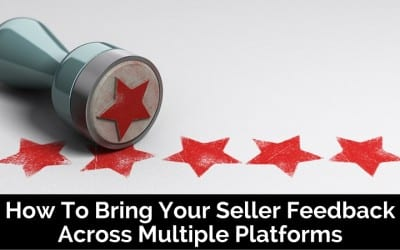 How To Bring Your Seller Feedback Across Multiple Platforms