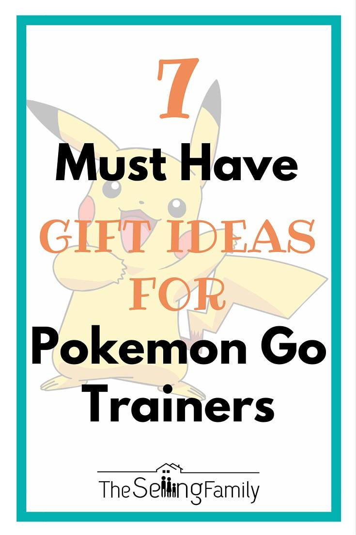 bdbdc165 The 7 Must Have Gift Ideas For Pokemon Go Trainers - The Selling Family