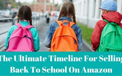 The Ultimate Timeline for Selling Back to School on Amazon