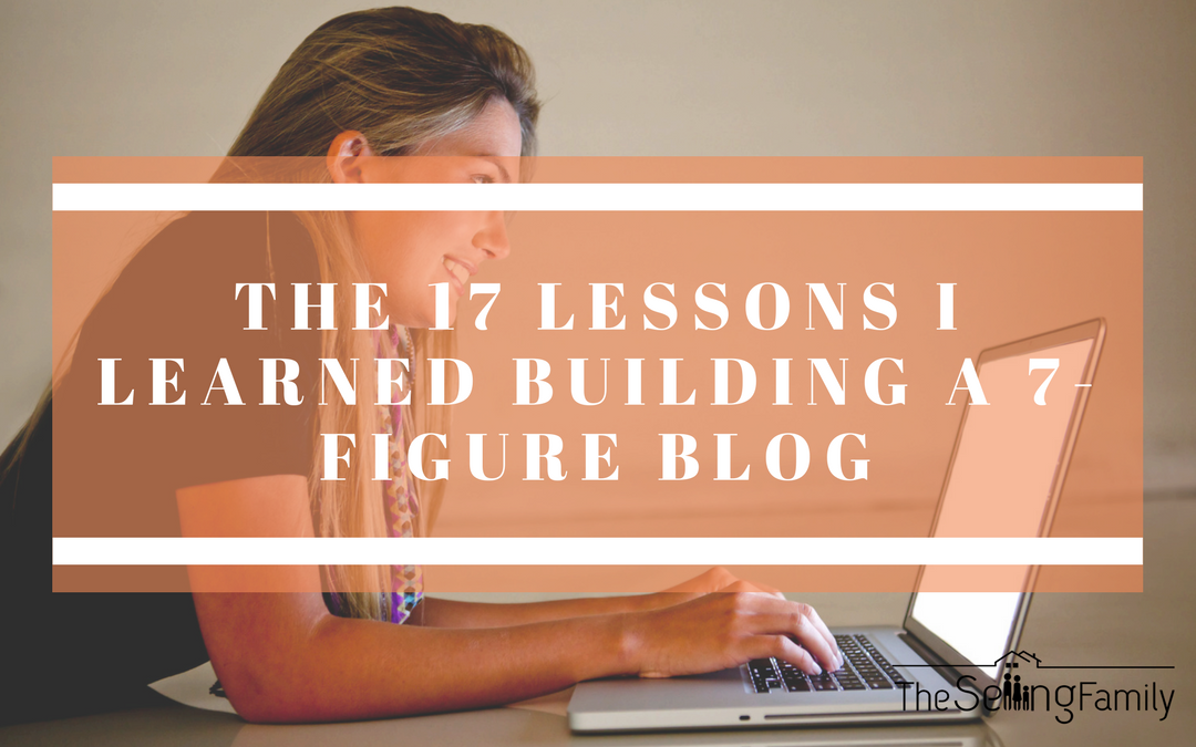 The 17 Lessons I Learned Building A 7-Figure Per Year Blog
