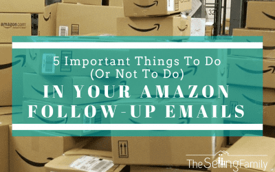 5 Important Things To Do (Or NOT Do) In Your Amazon Follow Up Emails