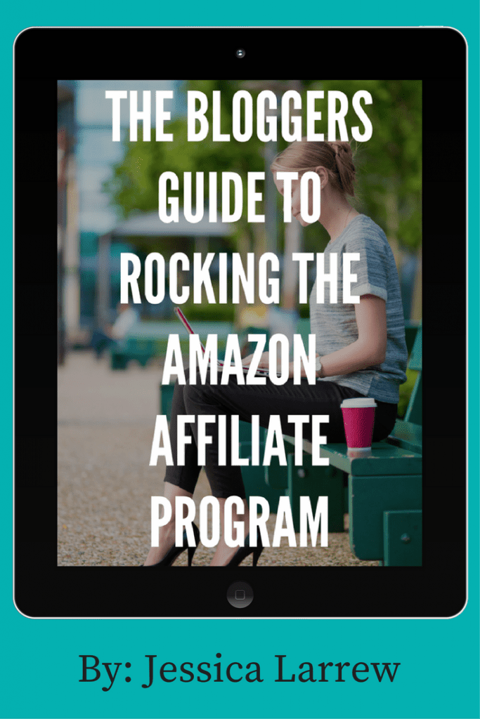 The Bloggers Guide To Rocking The Amazon Affiliate Program By- Jessica Larrew