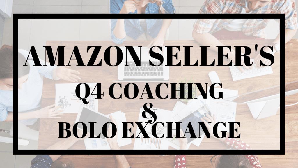 Amazon Seller's Q4 Coaching & Bolo Exchange