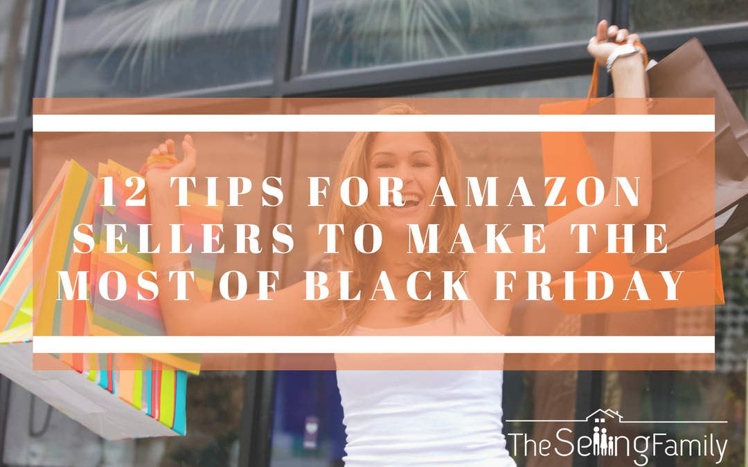 12 Tips For Amazon Sellers To Make The Most Out Of Black Friday Sourcing