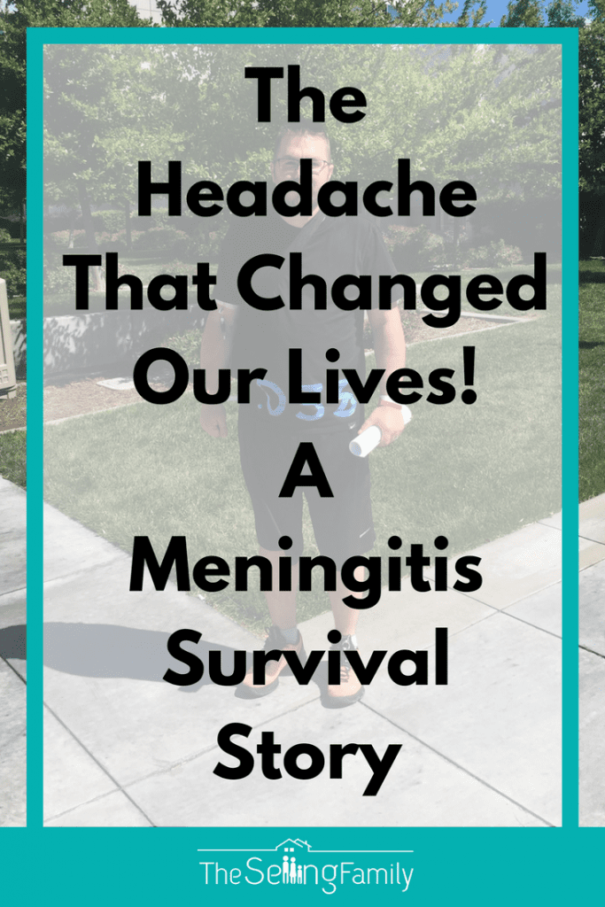Our lives quickly changed when a headache that wouldn't go away kept getting worse and worse and turned out to be Meningitis. Read about the experience of living through meningitis.