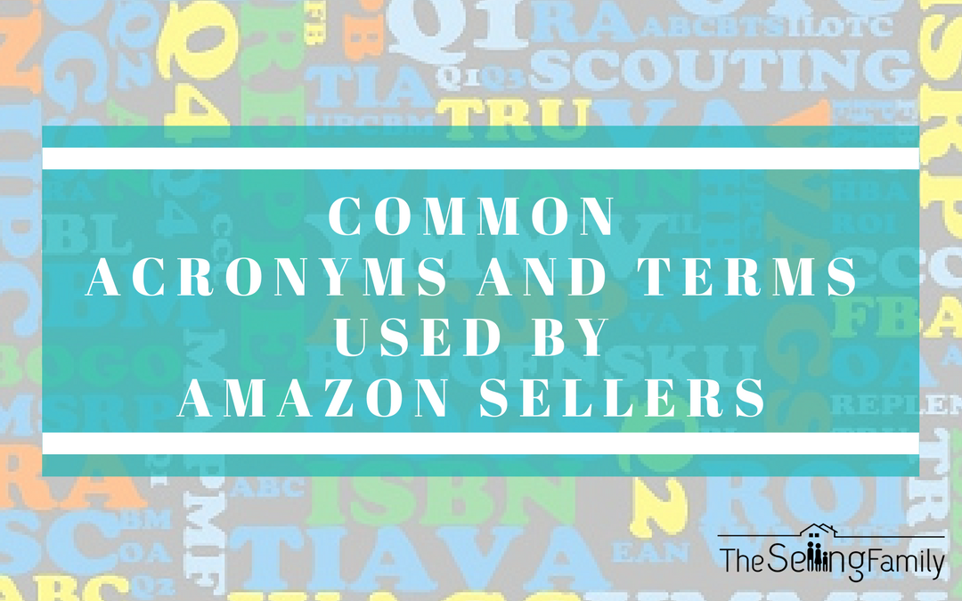 The most Common acronyms and terms used by Amazon sellers that you need to know