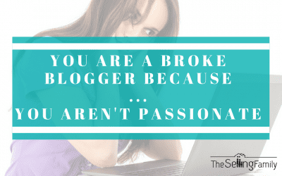 You Are A Broke Blogger Because… You Are NOT Passionate About Your Blogging Topic