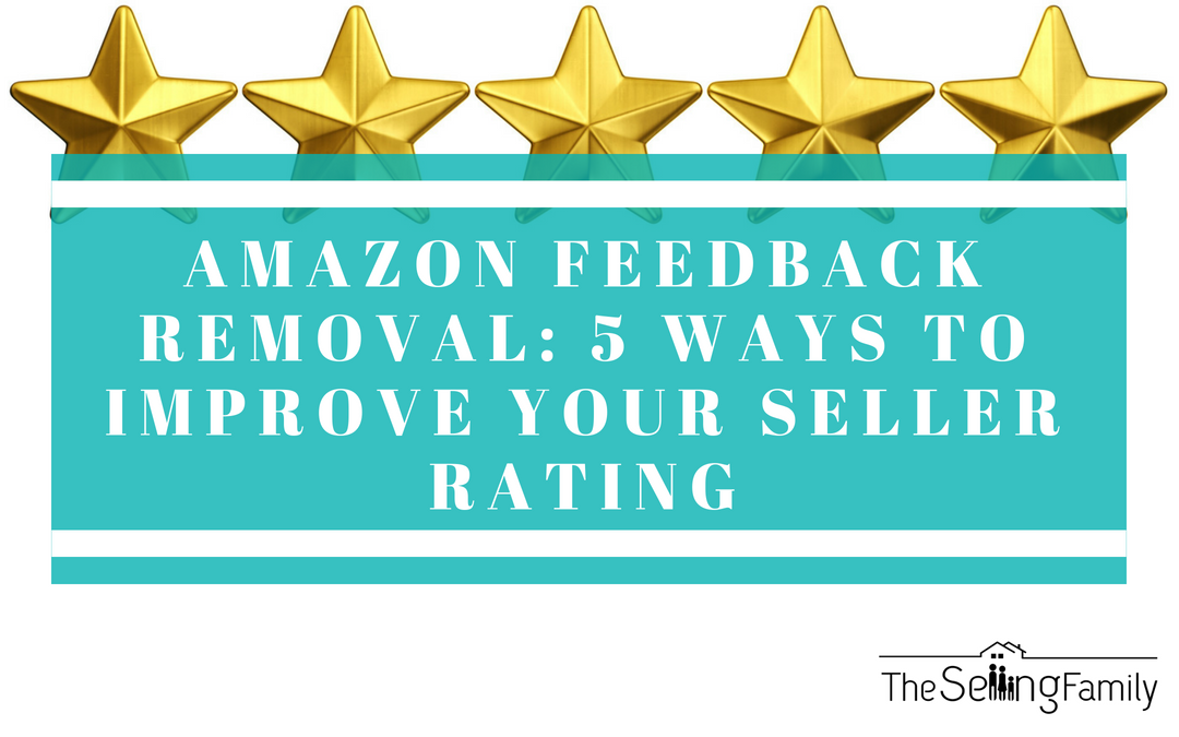 Amazon Feedback Removal: 5 Ways to Improve your Seller Rating