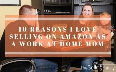 10 Reasons I Love Selling on Amazon as a Work at Home Mom